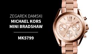 Zegarownia.pl ZEGAREK DAMSKI MICHAEL KORS MINI BRADSHAW Kod produktu: MK5799