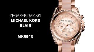 Zegarownia.pl ZEGAREK DAMSKI MICHAEL KORS BLAIR Kod produktu: MK5943