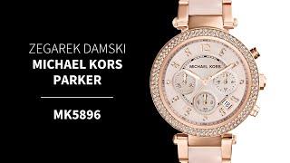 Zegarownia.pl ZEGAREK DAMSKI MICHAEL KORS PARKER Kod produktu: MK5896